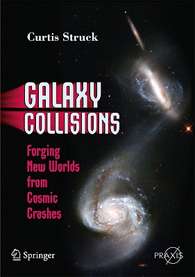 Galaxy Collisions By Struck, C.